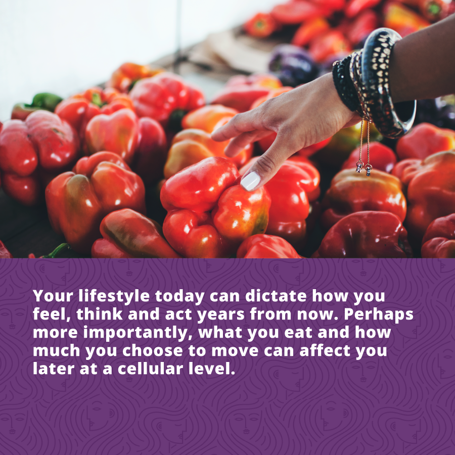 Myths about aging - Your lifestyle today can dictate how you feel, think and act years from now. Perhaps more importantly, what you eat and how much you choose to move can affect you later at a cellular level.