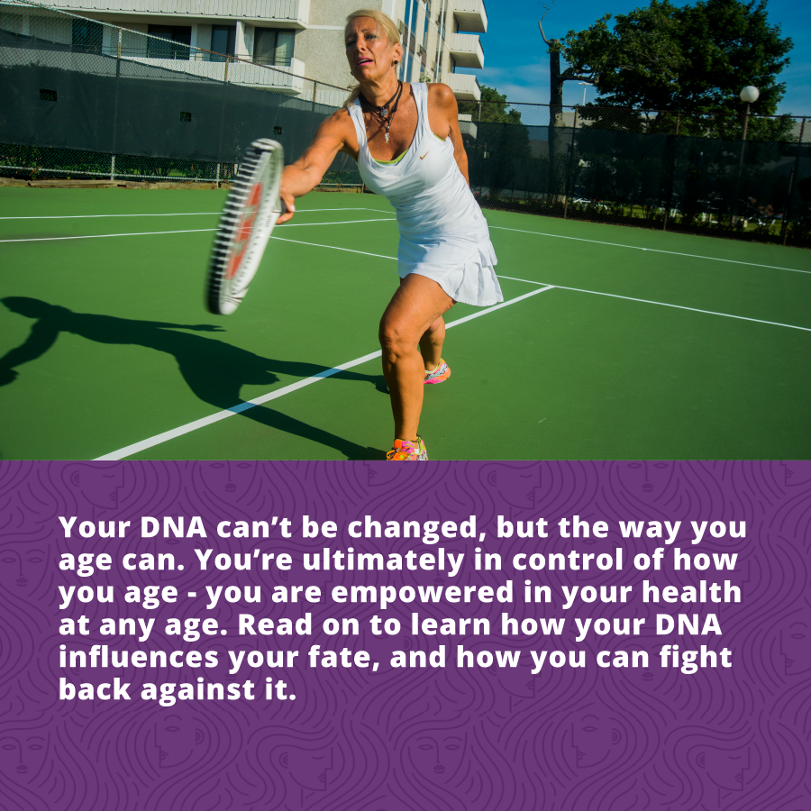 Cellular Aging: Your DNA can't be changed, but the way you age can. You're ultimately in control of how you age - you are empowered in your health at any age. Read on to learn how your DNA influences your fate, and how you can fight back against it.