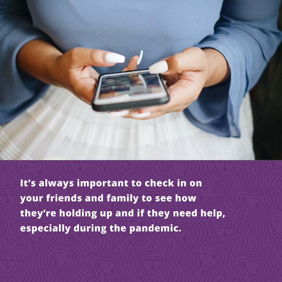 CHeck in on your friends and family to make sure their women's health is OK during the pandemic.