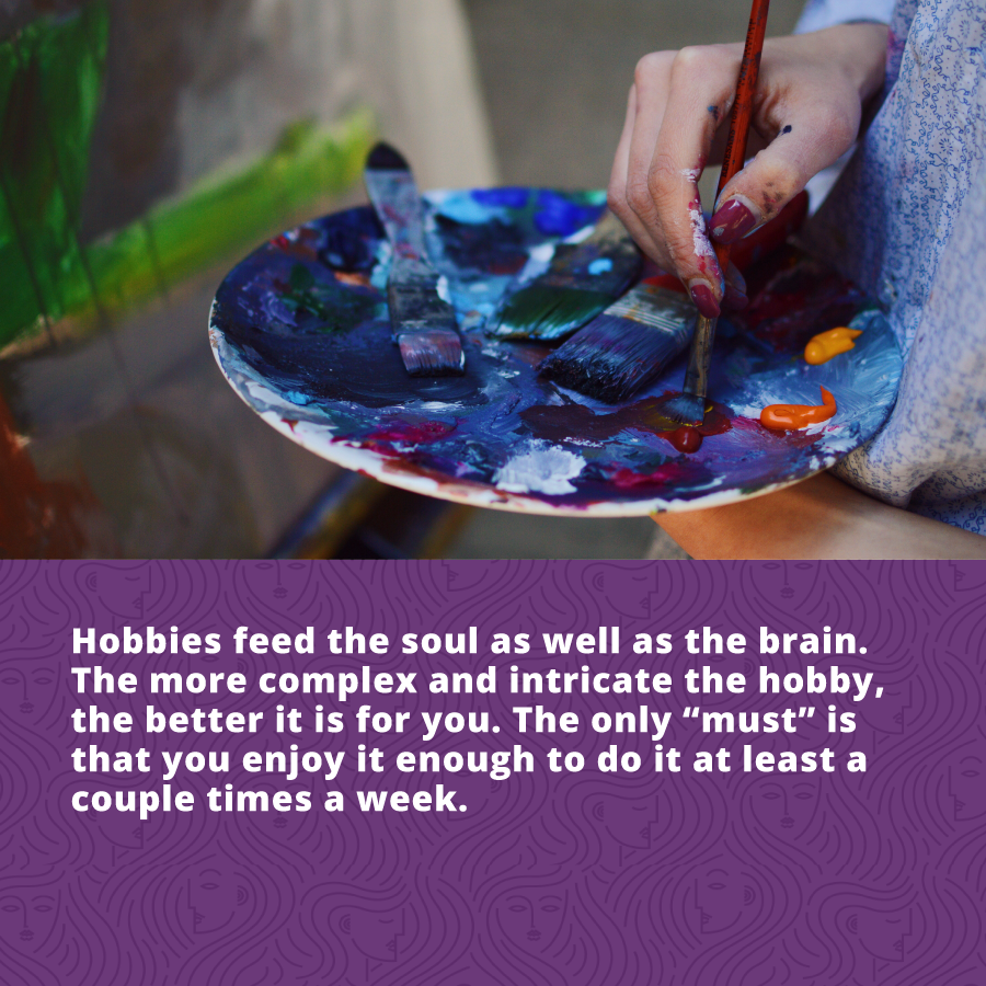 For stress management, get into a hobby you enjoy that will feed your soul!