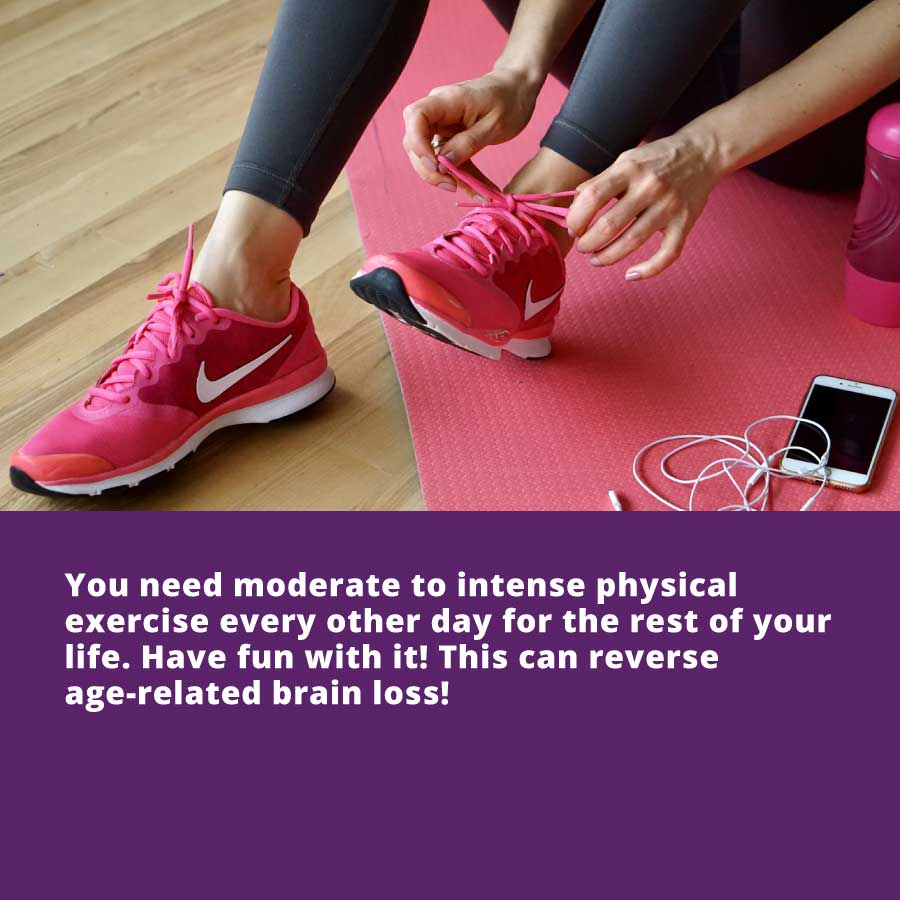 How To Get Your Vitality Back - you need moderate to intense physical exercise every other day for the rest of your life. Have fun with it! This can reverse age-related brain loss!
